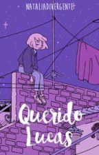 Querido Lucas; 01 by NataliaDivergente