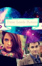 The Time Lords Return (Fan-Fiction) by raerae1234540