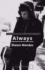Always - Shawn Mendes  by luluhmendes13