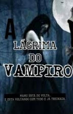 A lágrima do vampiro by Yasmym_Ferreira