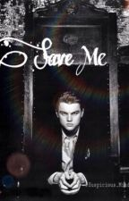 Save Me (boyxboy) {Book 2} by Suspicious_Minds