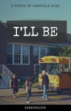 I'll Be by harrieslife