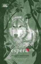 Espera - Os Lobos de Mercy Falls - Livro 2 by TaniseCezario