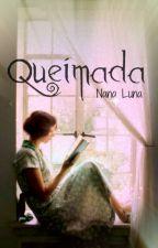 Queimada ( #2 Duologia Arruinada) by Nana_Luna