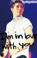 I'm in love with you || Niall Horan Fanfiction (Dutch) by UpAllNightWithNiallx