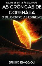 As Crônicas de Corenália - O Deus Entre Às Estrelas - Volume 2 by BrunoBiaggioli