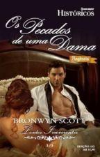 Os pecados de uma Dama - Série Lordes Libertinos - Livro 04 - Bronwyn Scott by Flaviacalaca