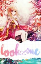 Look at me ||NaLu|| 「 Completo 」 by shxxper-
