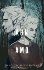 Aún Te Amo [Sterek] by LaPasivaDeSxga-