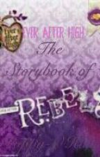 Ever After High: Storybook Of Rebels by xx_kittylox_xx