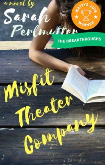 Misfit Theater Company (Wattys Winner 2018)