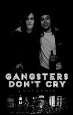 GANGSTERS DON'T CRY (Kellic) (Boyxboy) by oohtaemin