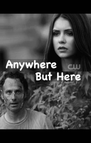 Anywhere but here ♣️ Rick Grimes