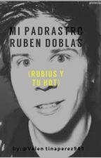 mi padrastro ruben doblas ( rubius y tu hot ) by ValentinaPerez941