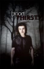 Blood Thirsty [Completed] by Tomlinsons_Styles