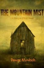 THE MOUNTAIN MIST - book 3 by ghostwriter_63