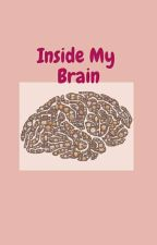 Inside my brain [Completed] by ElishevaWrites