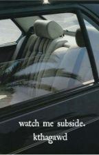 watch me subside. by kthaphantom