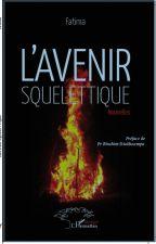 L'Avenir Squelettique by LaplumedeFATIMA