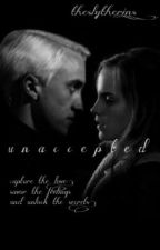 unnaccepted (dramione) by theslytherins_