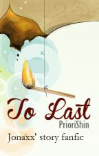 To Last by PrioriShin