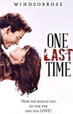 One Last Time by windsorrose