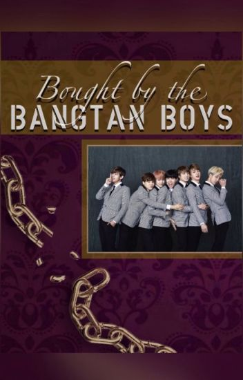 Bought by the Bangtan Boys (BTS Fanfic)