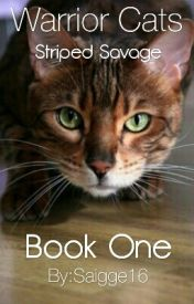 Warrior Cats: Striped savage book 1 by Saigge_Nuclear