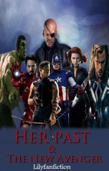 Her past & the new Avenger *SLOWLY EDITING*