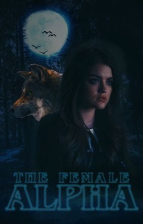The Female Alpha // ✓ by Iycanthropes