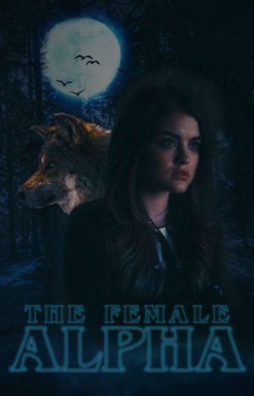 The Female Alpha ||✔ (#Wattys2016)