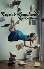 Crystal Guardians by LeePrissy