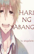 HARI NG YABANG(tagalog story) *Completed!!* by absgailaries