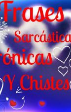 frases sarcásticas, irónicas y chistes by PanConNutella6