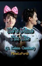 He's Mine, Im His (Kaisoo) by MinellaParkII