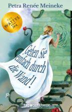 Gehen Sie einfach durch die Wand! by Petra-Renee-Meineke