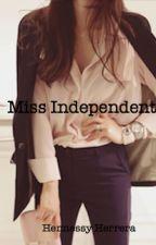 Miss Independent by hennessyherrera