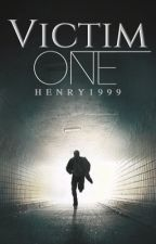 Victim One by henry1999