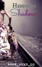 Hiding in Shadows [on hold] by book_nerd_99