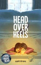 head over heels (ON HOLD) by kirskey