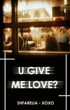 U Give Me Love? (end) by hanafare