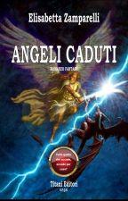 Angeli caduti - L'inizio di tutto by Elmistery