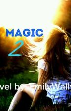 Magic(book 2) by emilywally