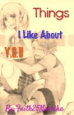 Things I like about you (Nalu fanfic) by Philippines25Dixon