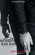 The Bachelor's Lost Love (Great Bachelor Series #5) by Maria_CarCat