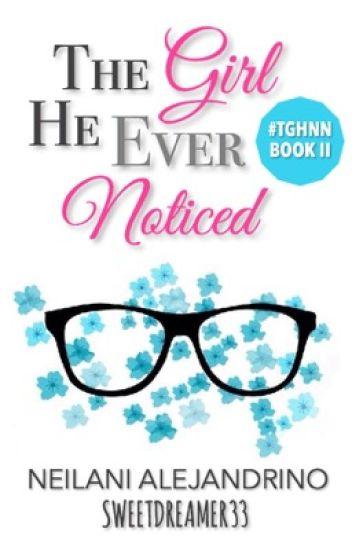 The Girl He Ever Noticed (TGHNN Bk 2)