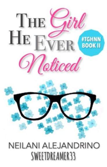 The Girl He Ever Noticed [TGHNN 2] by sweetdreamer33