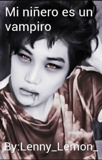 [Kaisoo] Mi niñero es un vampiro