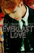 [H] EVERLAST LOVE [BTS J-HOPE] by BTS_HOPIE