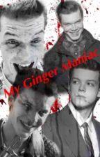 My Ginger Maniac by jessicajones74